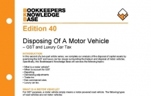 Edition 40 - Disposing of a Motor Vehicle - GST and Luxury Car Tax